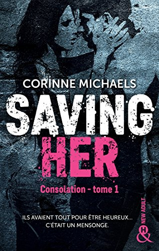Saving Her : Une romance New Adult (&H) par [Michaels, Corinne]