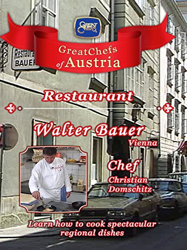 Great Chefs of Austria - Chef Christian Domschitz Restaurant Walter Bauer -...