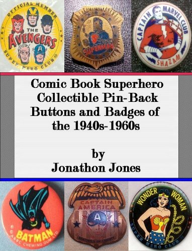 Comic Book Superhero Collectible Pin-Back Buttons and Badges of the 1940s-1960s (English Edition) -