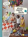 Kinder-Party-Küche: Wir kochen und feiern das ganze Jahr