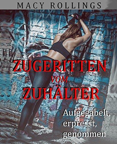 zugeritten-vom-zuhalter-aufgegabelt-erpresst-genommen-german-edition