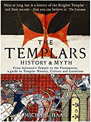 Templars: History and Myth: From Solomon's Temple to the Freemasons by Michael Haag (2009-07-02)