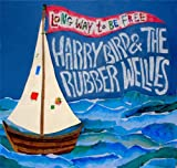 Songtexte von Harry Bird and the Rubber Wellies - Long Way To Be Free