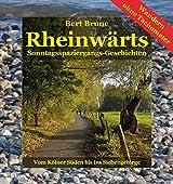 Rheinwärts: Sonntagsspaziergangs-Geschichten. Vom Kölner Süden bis ins Siebengebirge