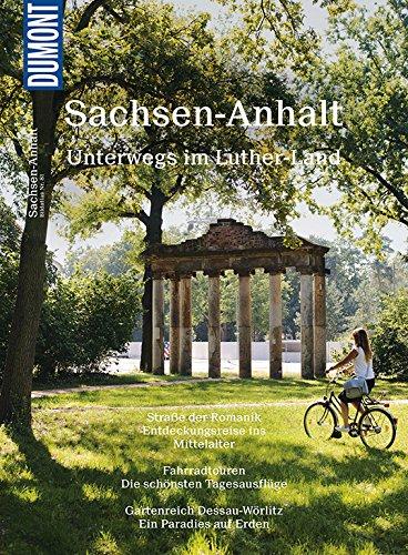 DuMont BILDATLAS Sachsen-Anhalt: Im Land der Reformer