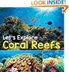 Let's Explore Coral Reefs: Under The...