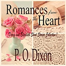 Romances from the Heart: Darcy and Elizabeth Short Stories, Collection 1