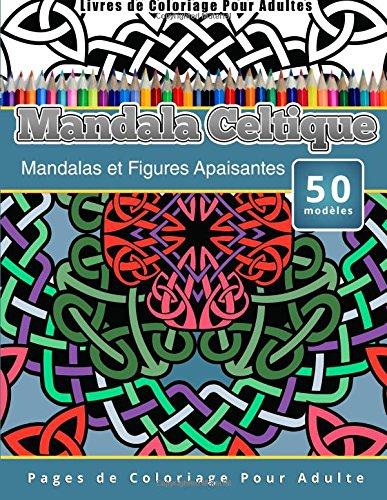 livres-de-coloriage-pour-adultes-mandala-celtique-mandalas-et-figures-apaisantes-pages-de-coloriage-