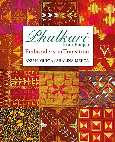 Phulkari From Punjab: Embroidery in Transition