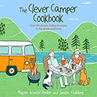 The Clever Camper Cookbook: Over 20 simple dishes to enjoy in the great outdoors 16