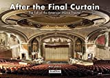 After the Final Curtain - The Fall of the American Movie Theater by Matt Lambros(2016-11-15) - Jonglez Publishing - 01/01/2016