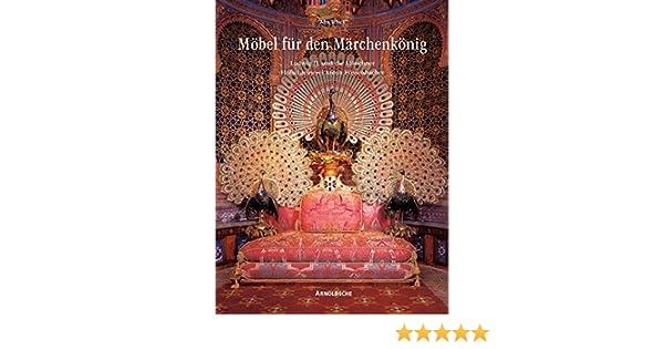 Möbel Für Den Märchenkönig Ludwig Ii Und Die Münchner