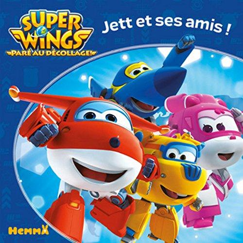 Super Wings - Jett et ses amis ! par