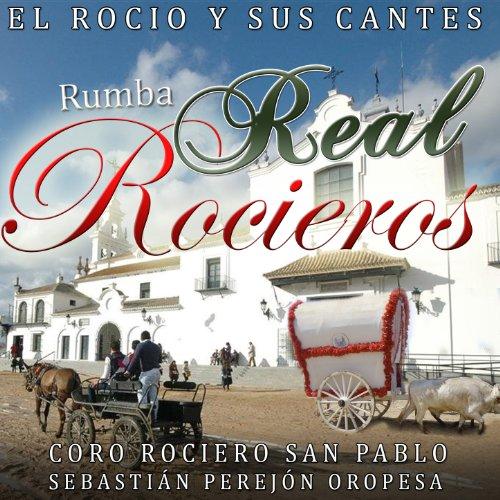... Rumba Real Rocieros. El Rocío .