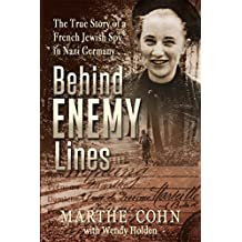 Behind Enemy Lines: The True Story of a French Jewish Spy in Nazi Germany (English Edition)