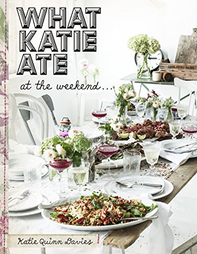 What Katie Ate At The Weekend par Katie Quinn Davies