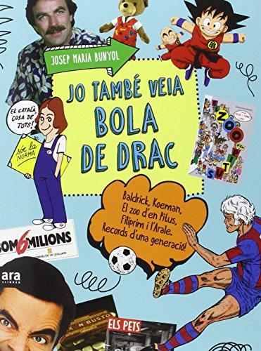 Jo també veia Bola de Drac por Josep Maria Bunyol i Duran