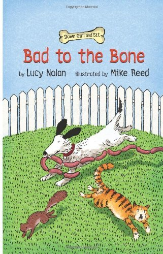 Bad to the Bone (Down Girl and Sit Series) by Lucy A. Nolan (7-Nov-2013) Paperback