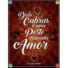 Dois Cabras e uma Peste Chama Amor (Portuguese Edition)