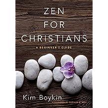 Zen for Christians: A Beginner's Guide