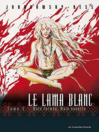 Le Lama Blanc Vol. 5: Main fermée, main ouverte