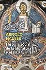 Historia social de la literatura y el arte I: Desde la prehistoria hasta el barroco par Hauser