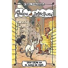 Gran Golpe En El Banco De París (Gatos detectives)