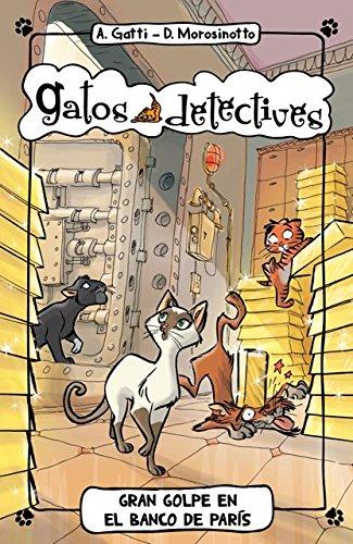 Portada del libro Gran Golpe En El Banco De París (Gatos detectives)