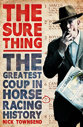 The Sure Thing: The Greatest Coup in Horse Racing History by Nick Townsend (2015-04-23)