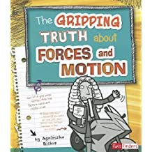 The Gripping Truth about Forces and Motion (Fact Finders: LOL Physical Science) by Agnieszka Biskup (2012-08-06)