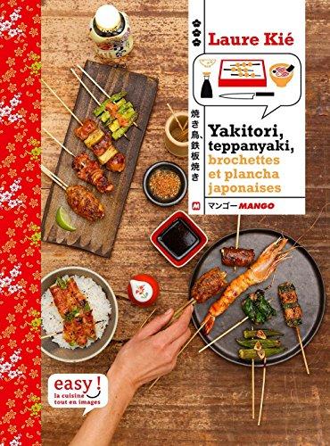 Yakitori, teppanyaki : brochettes, grillades et plancha...