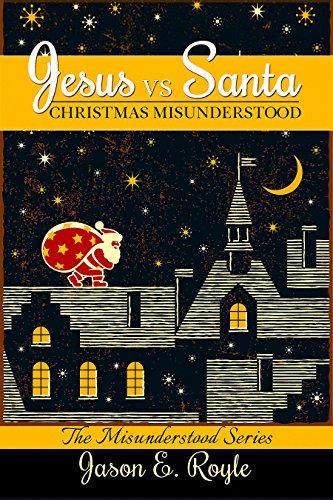 free kindle book Jesus vs. Santa: Christmas Misunderstood