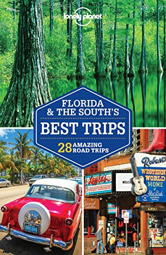 Preisvergleich Produktbild Florida & the South's Best Trips (Lonely Planet Travel Guide)