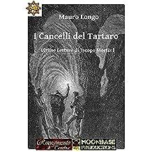 I Cancelli del Tartaro (Ultime lettere di Jacopo Mortis Vol. 1)