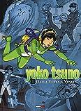 Dalla Terra a Vinea. Yoko Tsuno. L'integrale: 1