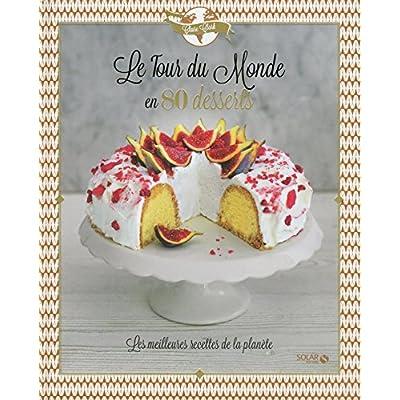 Le tour du monde en 80 desserts