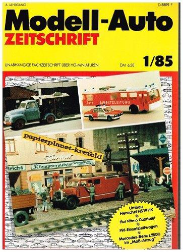 Modell-Auto Zeitschrift 1985 Nr. 1, Umbau Henschel HS 19 HK, Fiat Ritmo Cabriolet , Unabhängige Fachzeitschrift für H0-Miniaturen -