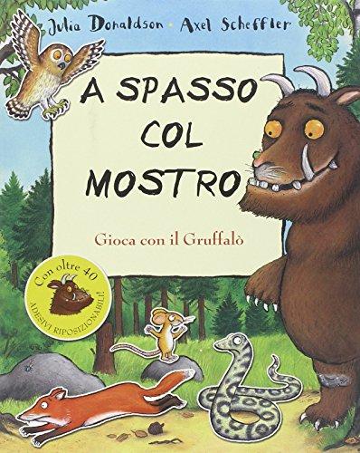 A spasso col mostro Gruffalò. Con adesivi. Ediz. illustrata di Julia Donaldson,Axel Scheffler,A. Remondi