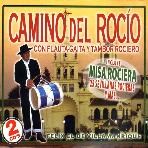 Camino Del Rocío Con Flauta Y Tambor Rociero de Felix El