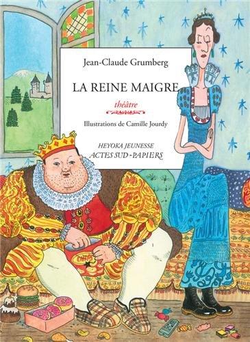 La reine maigre : Histoire du royaume de Trop, de son roi gros, de sa reine maigre et de leurs jumeaux disparates par Jean-Claude Grumberg