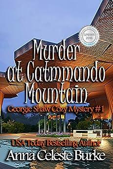 Murder at Catmmando Mountain Georgie Shaw Cozy Mystery #1 (Georgie Shaw Cozy Mystery Series) (English Edition) di [Burke, Anna Celeste]