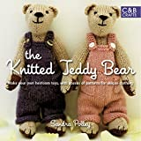 The Knitted Teddy Bear: Make your own heirloom Toys, with dozens of paterns for unique clothing