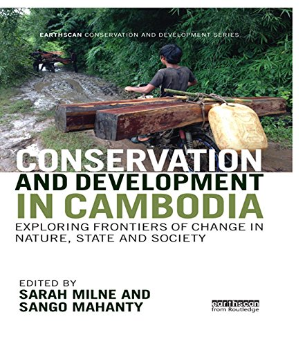 Conservation and Development in Cambodia: Exploring frontiers of change in nature, state and society (Earthscan Conservation and Development) (English Edition)