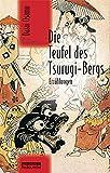 Die Teufel des Tsurugi-Bergs: Erz?hlungen (Japan-Edition)