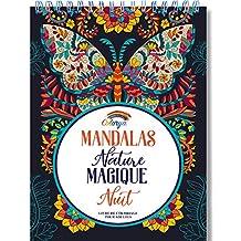 Livre de Coloriage Adultes Mandalas Anti-Stress Nature Magique de Nuit: le Premier Cahier de Coloriage sur Papier Artiste au Format A4 sans bavure par Colorya