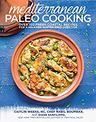Mediterranean Paleo Cooking: Over 150 Fresh Coastal Recipes for a Relaxed, Gluten-Free Lifestyle (English Edition)