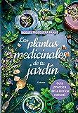 Las plantas medicinales de nuestro jardín: Guía práctica de la botica natural: 24 (Vida actual)