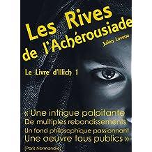 Les Rives de l'Achérousiade: Le Livre d'Illich 1