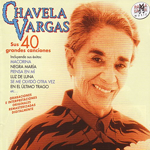 Chavela Vargas. Sus 40 Grandes...