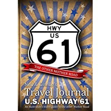 Neil & Giselle's Travel Journal - U.S. HIGHWAY 61 - An Australian's travel guide to the other Mother Road (English Edition)